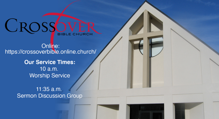 Sunday Worship     https://crossoverbible.online.church/